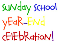 Sunday School Year-End Celebration graphics