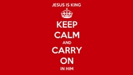 Keep Calm and Carry On In Him 16x9