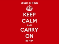 Keep Calm and Carry On In Him 4x3